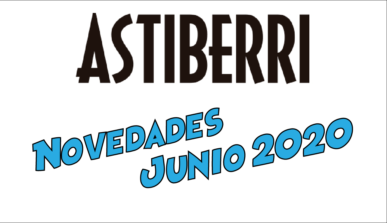 Novedades Astiberri Junio 2020
