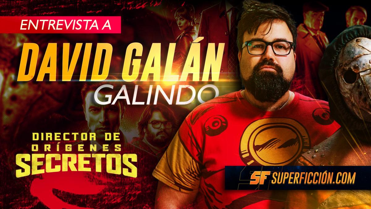 Entrevista a David Galán Galindo, director de Orígenes secretos