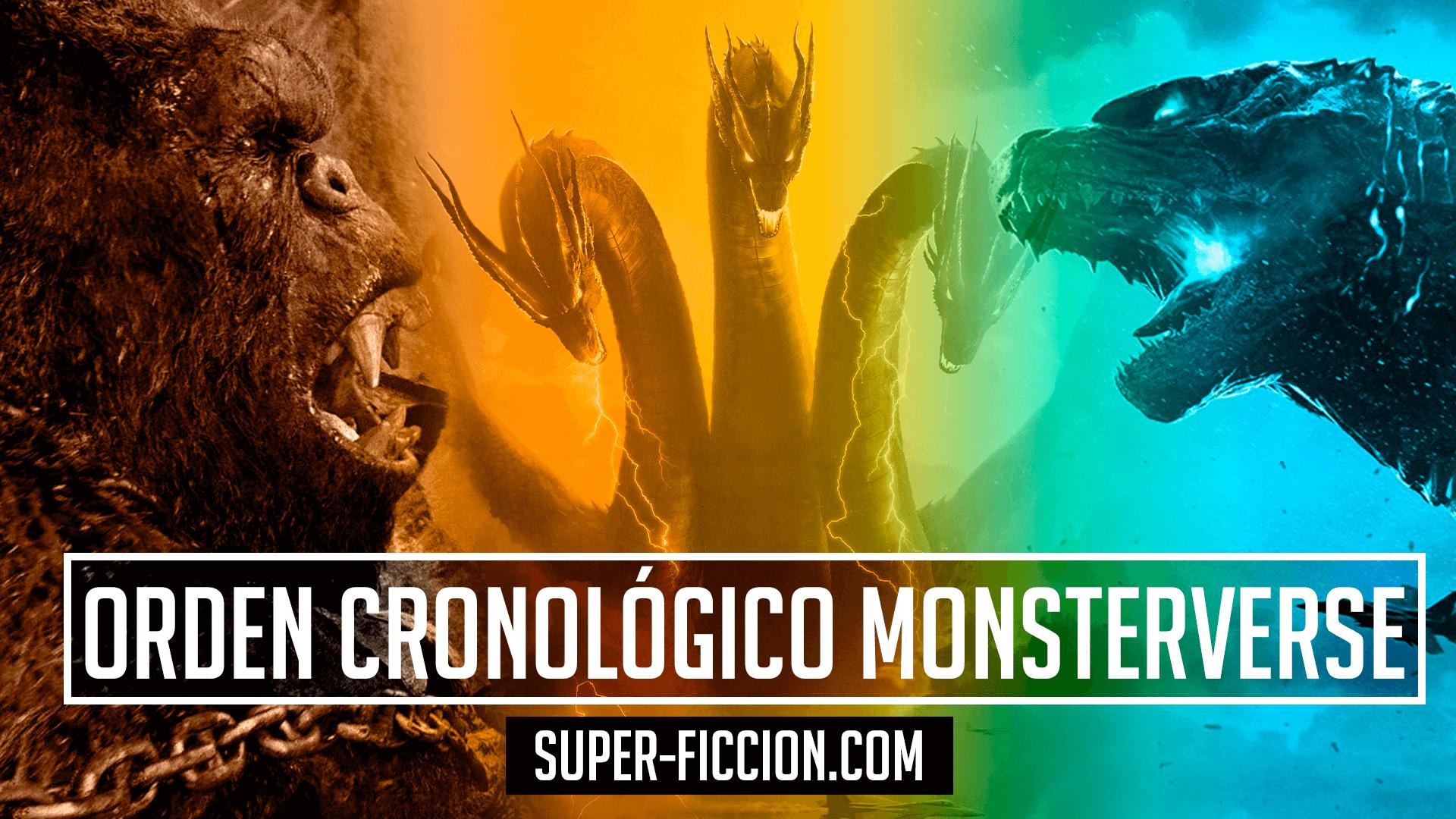 Orden cronológico MonsterVerse
