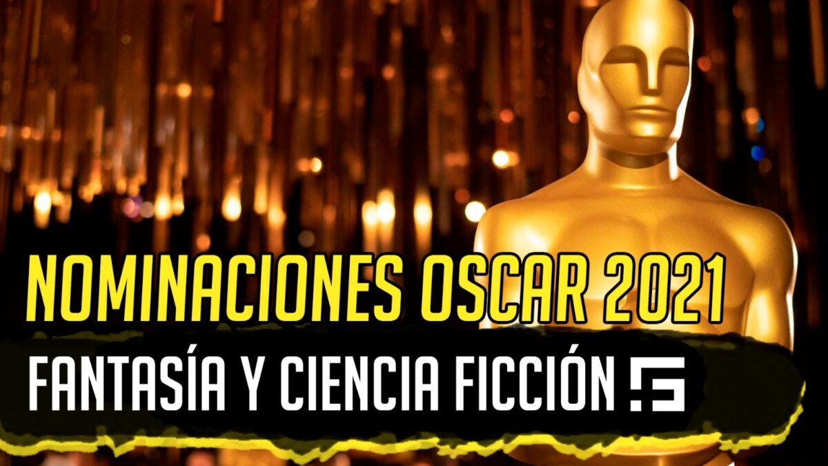 Estas son las películas de fantasía y ciencia ficción con nomianciones en los Oscars de 2021