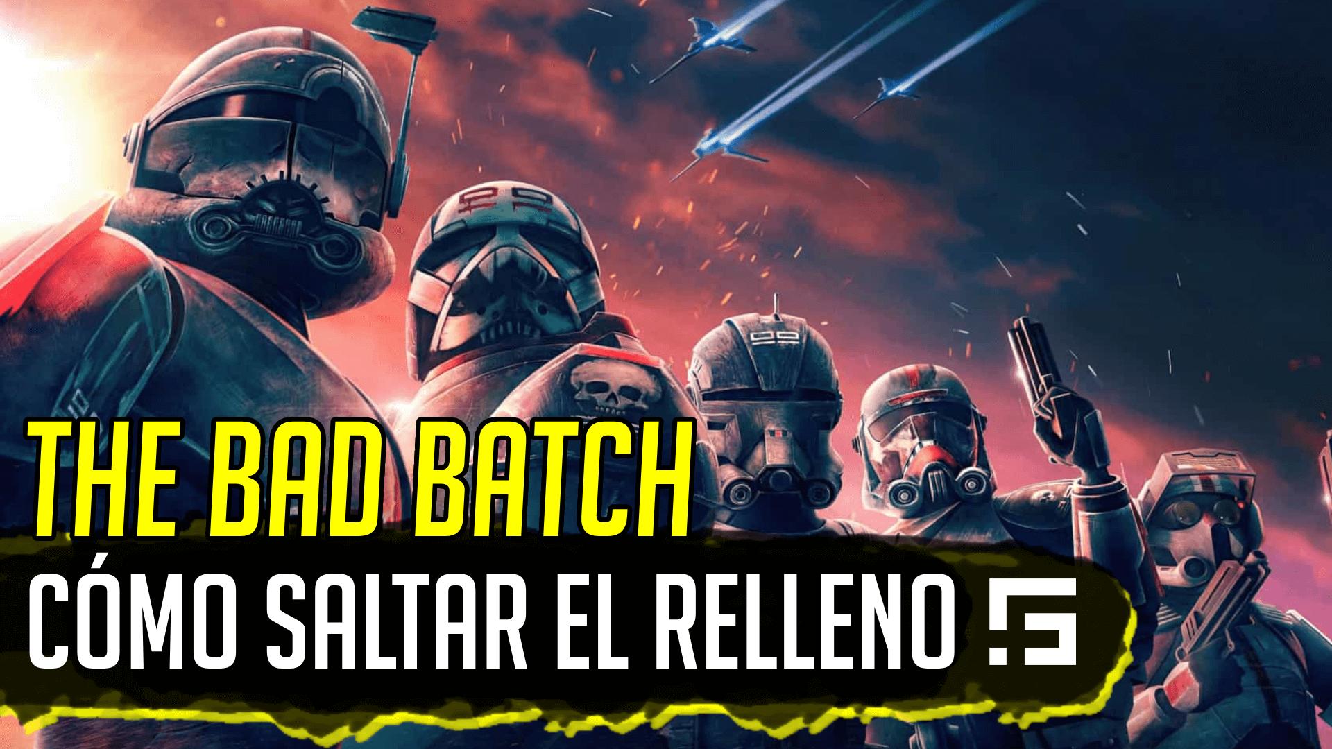 Cómo saltar el relleno de Star Wars: The Bad Batch