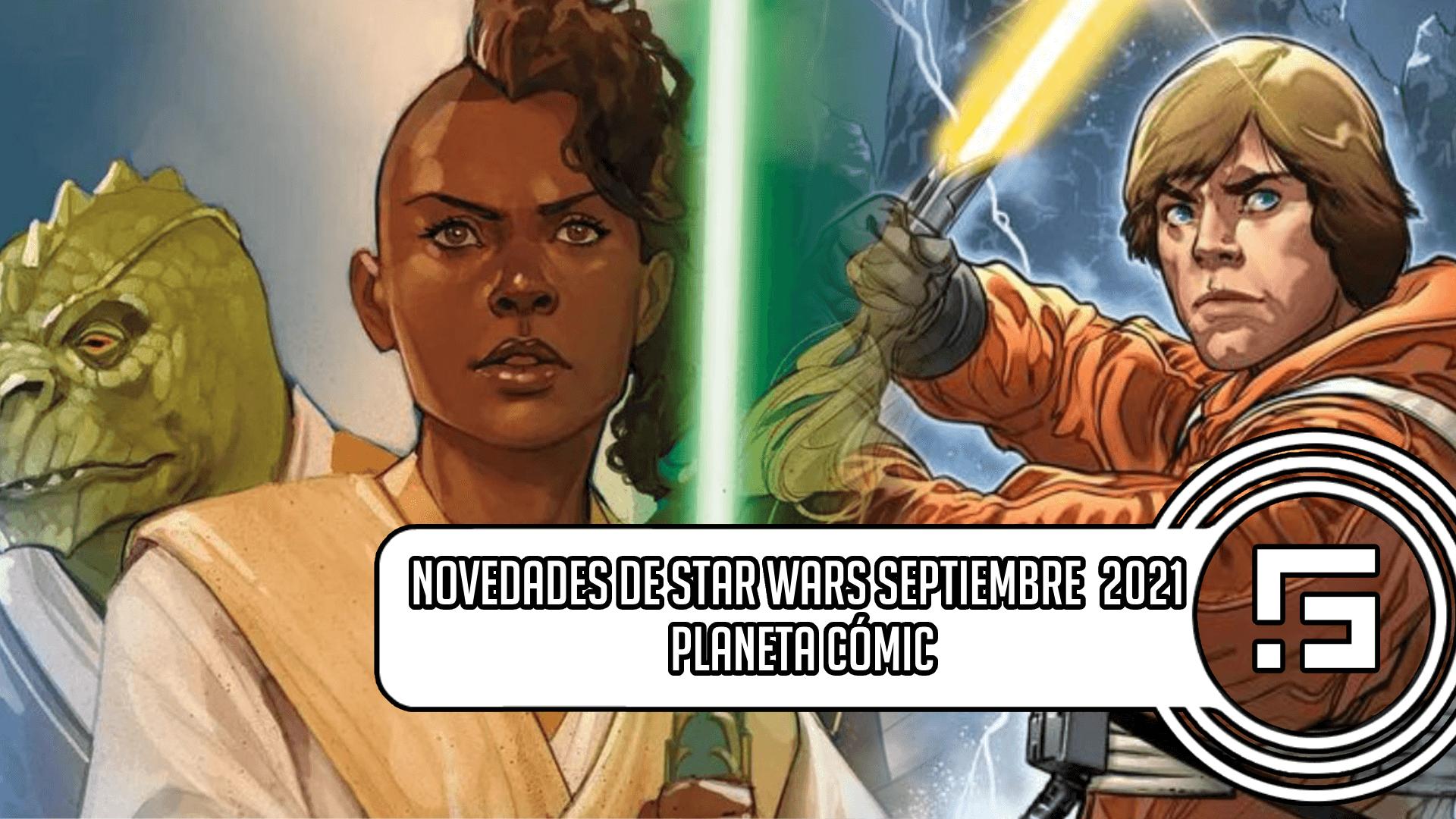 Novedades Planeta Cómic Star Wars 2021 septiembre